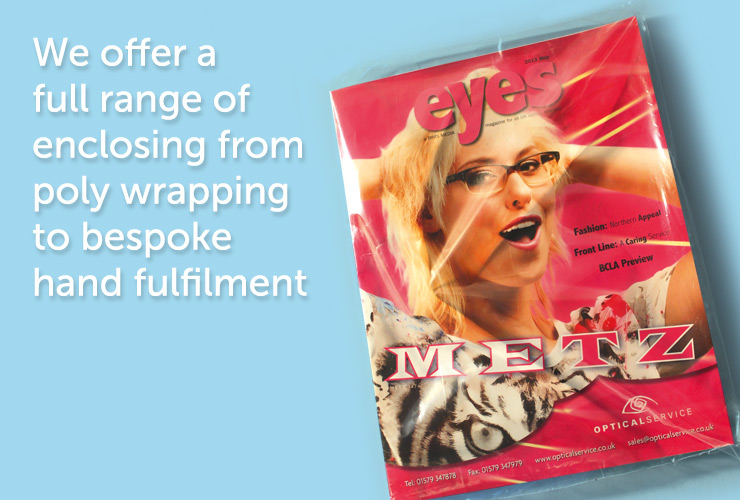 We offer a full range of enclosing from poly wrapping to bespoke hand fulfilment